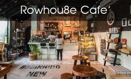 Rowhou8e Cafe'
