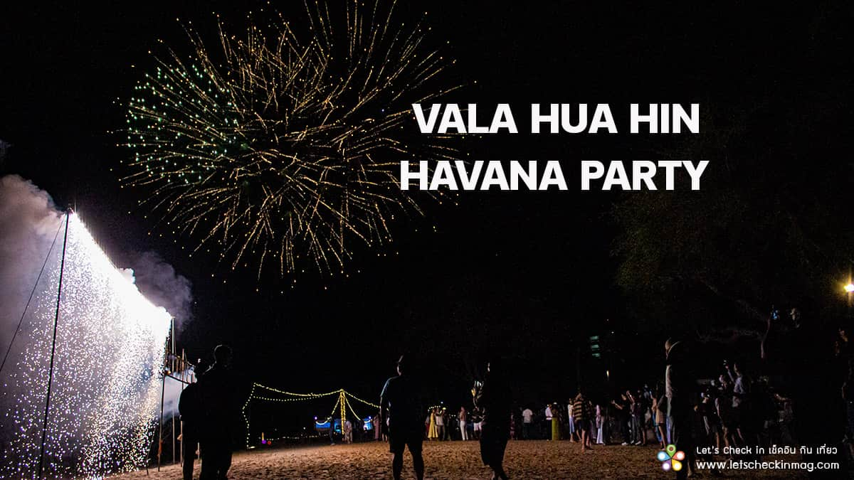 Havana Countdown Party @ VALA Hua Hin